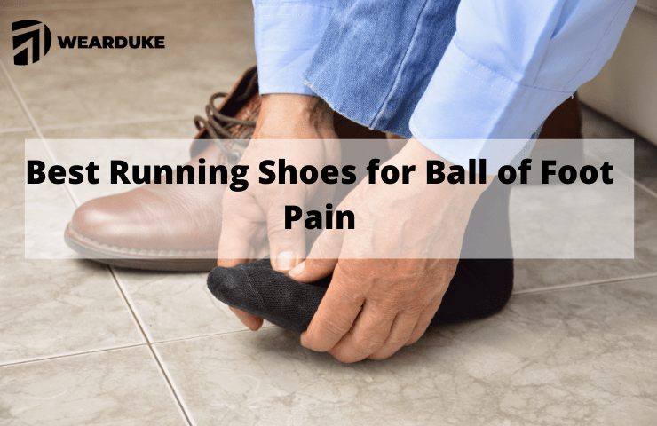 10 Best Running Shoes for Ball of Foot Pain [Metatarsalgia] 2021