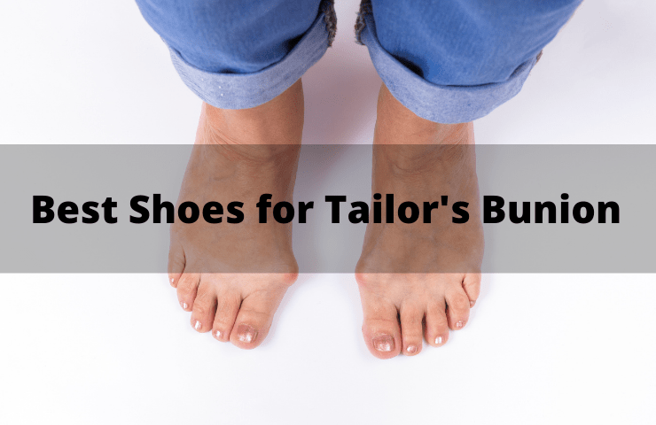 12 Best Shoes for Tailor's Bunion (Bunionette) 2021 Reviews- Extra Wide High Toe Box