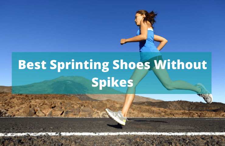 Best Sprinting Shoes Without Spikes [2021 Reviews] – 5 Top Picks