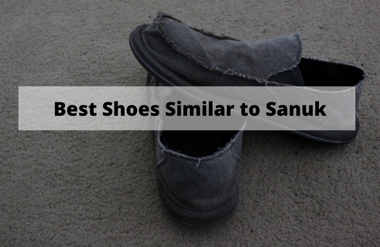 Best Shoes Similar to Sanuk – 7 Cheaper Knockoffs with Great Comfort