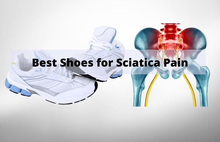 Best Shoes for Sciatica Problems 2021 [Reviews and Buying Guide] – 11 Top Picks