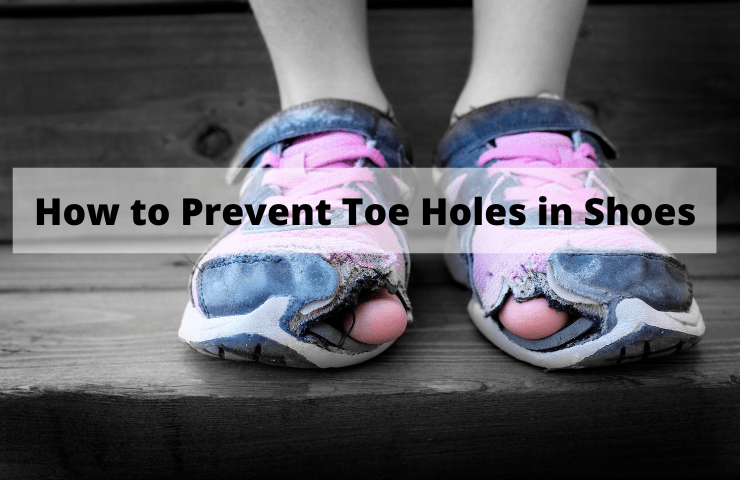 How to Prevent Toe Holes in Shoes – 7 Tempting Tips to Fix Them