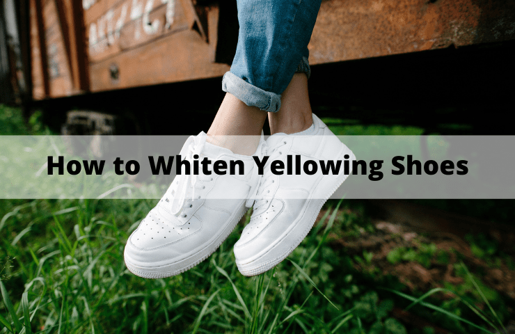 5 Simple Hacks on How to Whiten Yellowing Shoes and Soles – Remove Bleach Stains from White Canvas