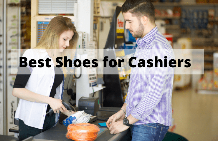 Best Shoes for Cashiers [2021 Reviewed] – Top 8 Picks