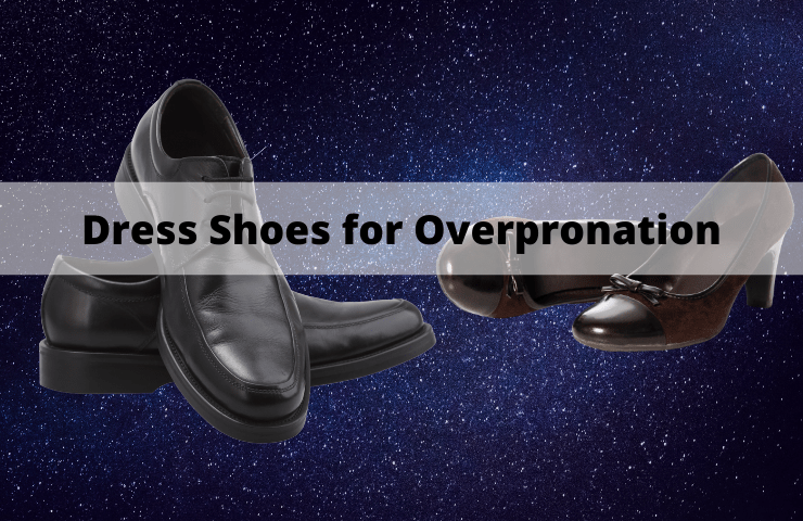 Best Dress Shoes for Overpronation and Flat Feet [2021 Reviewed]