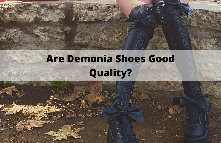 Are Demonia Shoes Good Quality? (Everything You Need to Know)