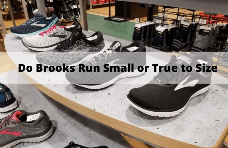 Do Brooks Run Small or True to Size? – [Get the Right Fit]