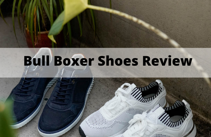 Bull Boxer Shoes Review [The Good and the Bad!]
