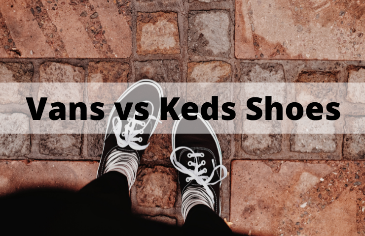 Vans vs Keds (What's the Difference?)
