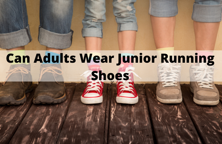 Can Adults Wear Junior Running Shoes?