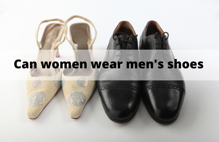 Can Women Wear Men's Shoes? (With Examples)