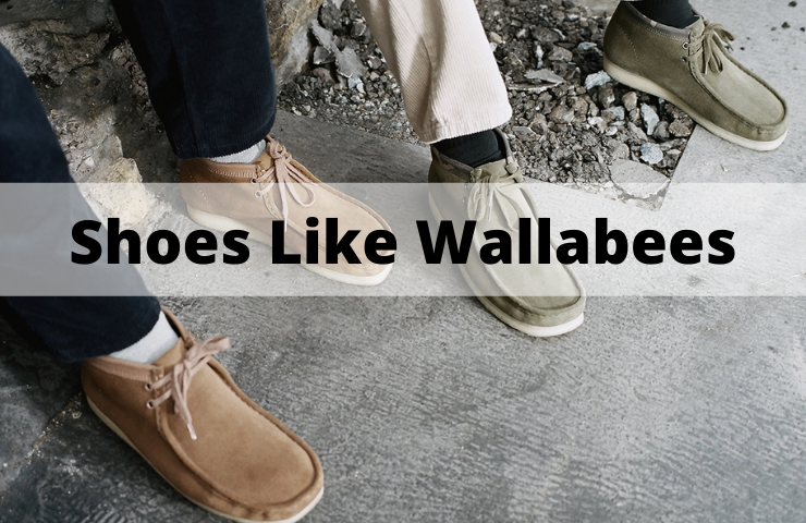 6 Shoes Like Wallabees That You Should Consider (Better Than Clarks!)