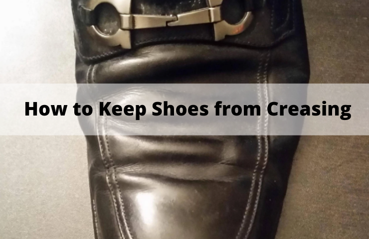How to Keep Shoes from Creasing When Walking? (7 Easy Tips)