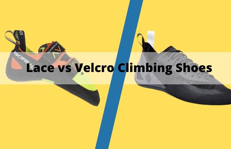Lace vs Velcro Climbing Shoes: Useful Guides and Tips